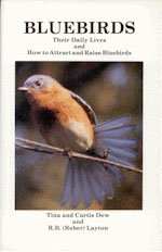 (Bluebirds: Their Daily Lives and How to Attract and Raise Bluebirds)