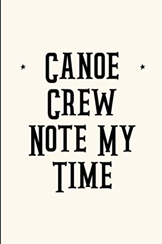 Note My Time Funny Paddle Faster Canoe Racing Quote College Ruled Notebook: Blank Lined Journal