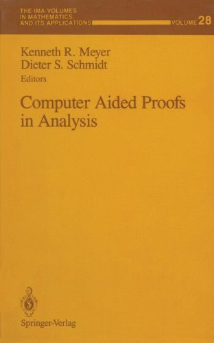Computer Aided Proofs in Analysis (The IMA Volumes in Mathematics and its Applications)