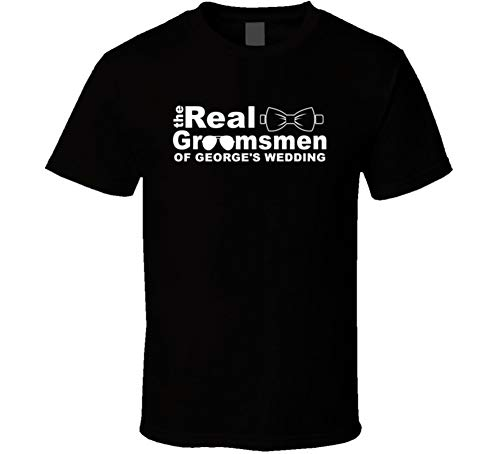 George's Wedding The Real Groomsmen Bachelor Party T Shirt M Black