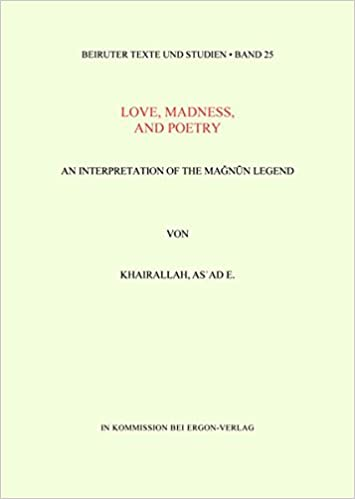Love Madness And Poetry An Interpretation Of The Magnun