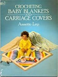 Crocheting Baby Blankets and Carriage Covers (Dover needlework series)