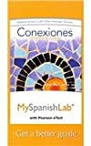 MySpanishLab with Pearson EText -- Access Card -- for Conexiones : Comunicacion y Cultura (6 Month), Zayas-Bazán, Eduardo and Bacon, Susan M., 0205955266