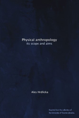 Physical anthropology: its scope and aims