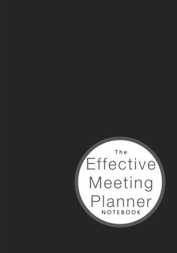 The Effective Meeting Planner Notebook: Meeting Notes Journal and - Journal Meeting