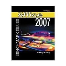 Microsoft Office 2007 Windows XP edition (Benchmark Series) by Nita Rutkosky (2008-12-23)