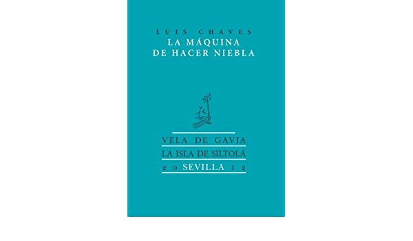 Amazon.com: La máquina de hacer niebla (Spanish Edition) eBook: Luis Chaves: Kindle Store