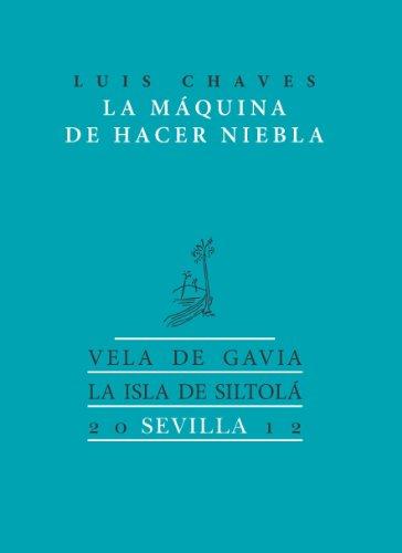 La máquina de hacer niebla (Spanish Edition) by [Chaves, Luis]