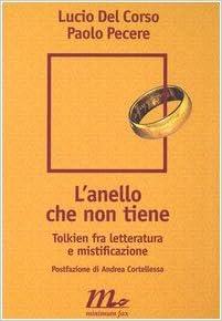Lanello che non tiene. Tolkien fra letteratura e mistificazione (Italian) Perfect Paperback