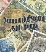 Around the World With Money (The Study of Money) ebook