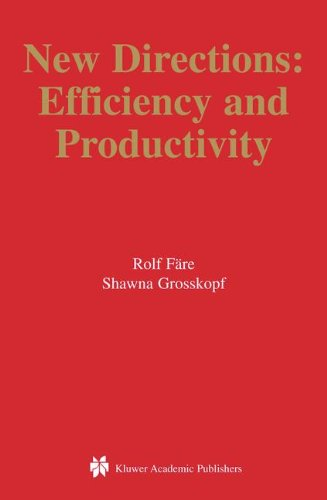 New Directions: Efficiency and Productivity (Studies in Productivity and Efficiency)