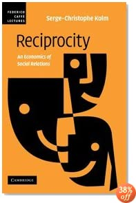 Reciprocity: An Economics of Social Relations (Federico Caffè Lectures)