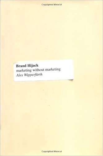 Brand hijack marketing without marketing alex wipperfurth brand hijack marketing without marketing alex wipperfurth 9781591840787 amazon books malvernweather Images