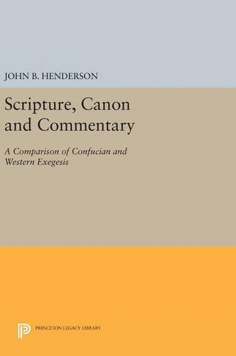 Download Scripture, Canon and Commentary: A Comparison of Confucian and Western Exegesis (Princeton Legacy Library) pdf