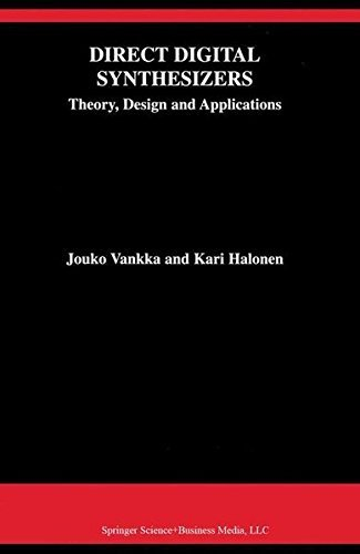 Direct Digital Synthesizers: Theory, Design and Applications (The Springer International Series in Engineering and Computer Science) Pdf