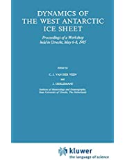 Dynamics of the West Antarctic Ice Sheet: Proceedings of a Workshop held in Utrecht, May 6–8, 1985
