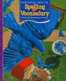 Houghton Mifflin Spelling and Vocabulary: Consumable Student Book Ball and Stick Grade 3 2006