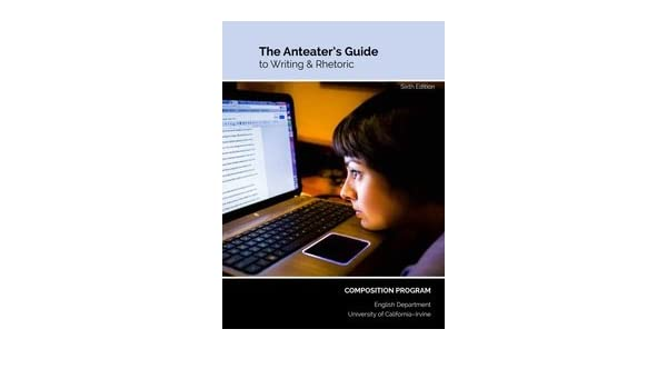 anteaters guide to writing and rhetoric 6th edition pdf