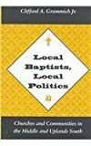 Local Baptists, Local Politics, Clifford A. Grammich, 1572330457