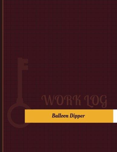 Balloon Dipper Work Log: Work Journal, Work Diary, Log - 131 pages, 8.5 x 11 inches (Key Work Logs/Work Log) ebook