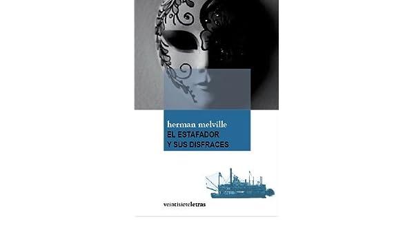 El estafador y sus disfraces (las eras imaginarias): Amazon.es: Herman Melville, José Luis Moreno Ruiz: Libros