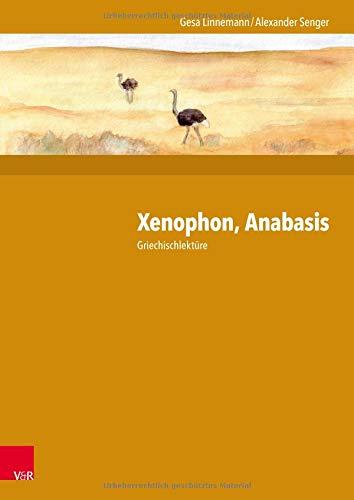 Xenophon, Anabasis: Griechischlektüre Taschenbuch – 13. August 2018 Gesa Linnemann Alexander Senger Vandenhoeck & Ruprecht 3525717466