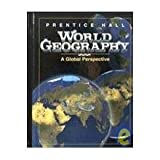 Prentice Hall World Geography : A Global Perspective, 1995, World Geography Staff, 0138028850