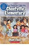 img - for Ghost Class (Ghostville Elementary (Pb)) book / textbook / text book