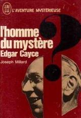 L'homme du mystère Edgar Cayce par Joseph Millard