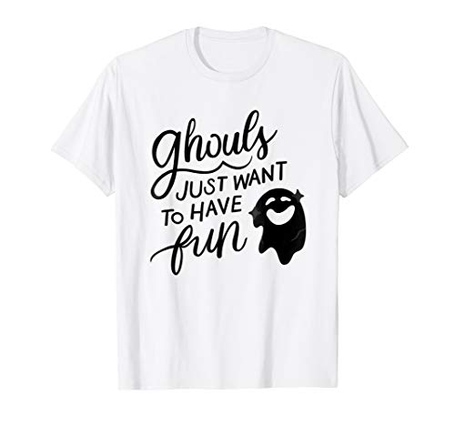 Ghouls Just Wanna Have Fun T-Shirt, Ghost Halloween Costume