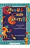 img - for Curious and Creative: Critical Thinking and Language Development by Nancy Sokol Green (1992-10-01) book / textbook / text book