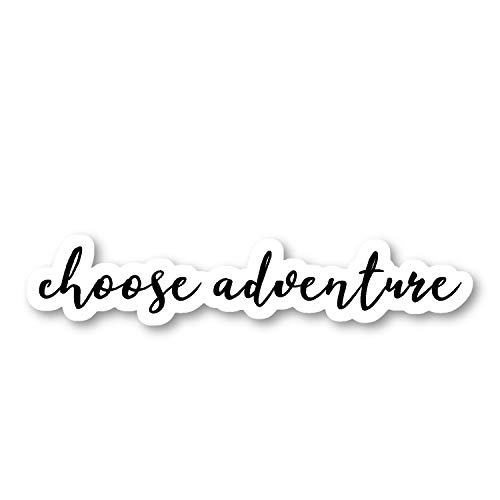 Sticker Adventure - Choose Adventure Sticker Inspirational Quotes Stickers - Laptop Stickers - 2.5