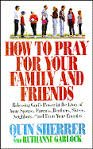 img - for How to Pray for Your Family and Friends book / textbook / text book