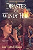 Disaster on Windy Hill (Adventures of the Northwoods, Book 10)
