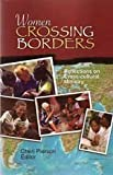 Women Crossing Borders : Reflections on Cross-cultural Ministry, Cheri Pierson, 1879089394