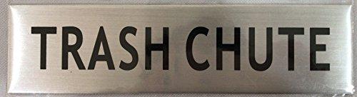 (TRASH CHUTE SIGN - -BRUSHED ALUMINUM (2 X)