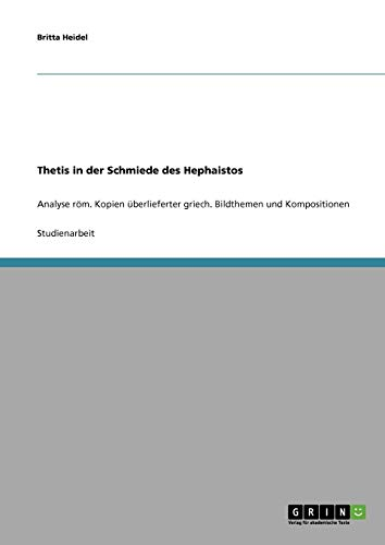 Thetis in der Schmiede des Hephaistos (German Edition)