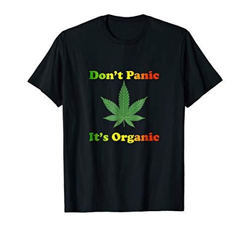 Dont Panic Its Organic T-Shirt Marijuana Dispensary Tee