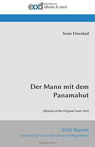Der Mann mit dem Panamahut: [Reprint of the Original from 1926] (Germanic Languages Edition) pdf epub