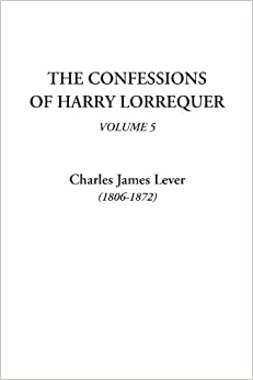 The Confessions of Harry Lorrequer, Volume 5