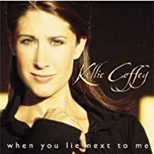 When You Lie Next To Me by Coffey, Kellie [Music CD]