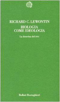 biologia-come-ideologia-la-dottrina-del-dna