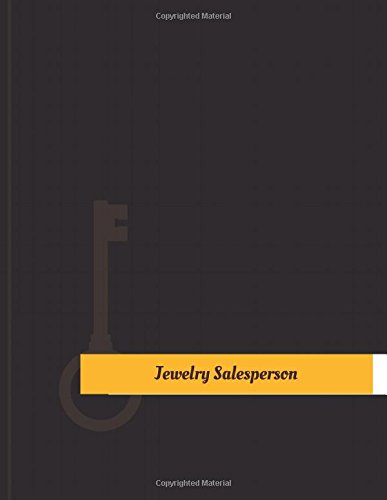 Read Online Jewelry Salesperson Work Log: Work Journal, Work Diary, Log - 131 pages, 8.5 x 11 inches (Key Work Logs/Work Log) pdf