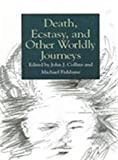 Death, Ecstasy, and Other Worldly Journeys 9780791423455