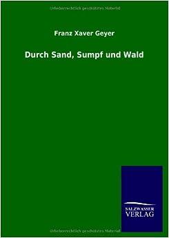 Book Durch Sand, Sumpf Und Wald (German Edition)