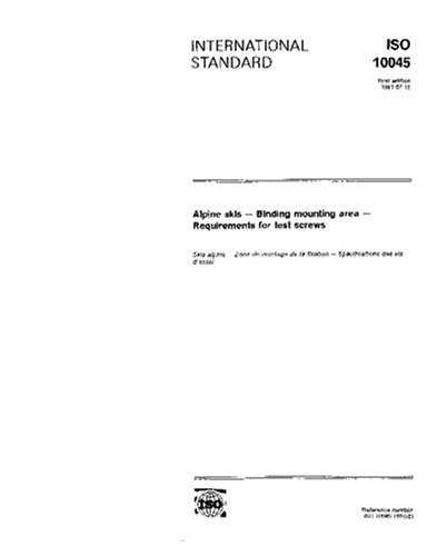 ISO 10045:1991, Alpine skis -- Binding mounting area -- Requirements for test screws