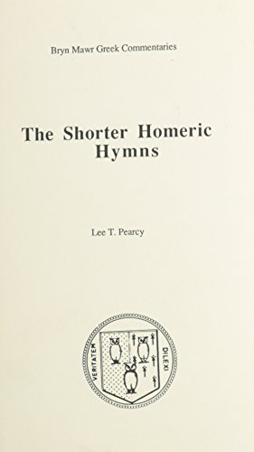 The Shorter Homeric Hymns (Bryn Mawr Commentaries, Greek)