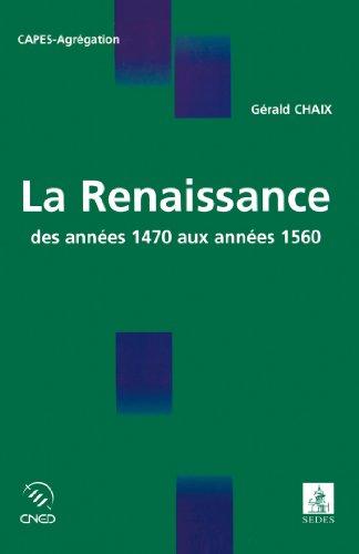 La Renaissance: des années 1470 aux années 1560 (Coédition CNED/SEDES) (French Edition)