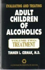 Evaluating and Treating Adult Children of Alcoholics: Vol. Two: Treatment (Professional Series)