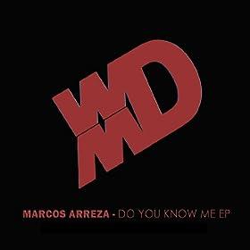 Amazon.com: Do You Know Me EP: Marcos Arreza: MP3 Downloads
